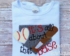 It's all About that Base Embroidered by LondonsSassyAndSweet Shirt Pins, T Shirt, Baseball Season, Your Brother, Iron On Patches, Get One, Delicate, Stitch, Sassy