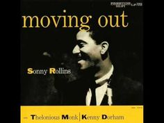 Sonny Rollins & Thelonious Monk - More Than You Know.  Bourbon on the rocks, lights down low, baby, and just let it flow over you...