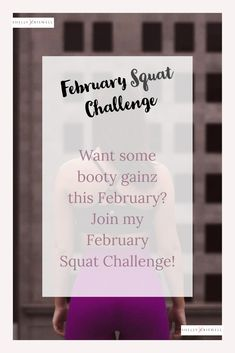 Want some booty gainz this February?  Join my squat challenge to get started.