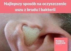 Najlepszy sposób na oczyszczenie uszu z brudu i bakterii Natural Remedies Sore Throat, Home Remedies For Nausea, Home Remedies For Fever, Home Remedy For Cough, Natural Home Remedies, Oils For Sinus, Health Vitamins, Health Advice, Herbal Medicine