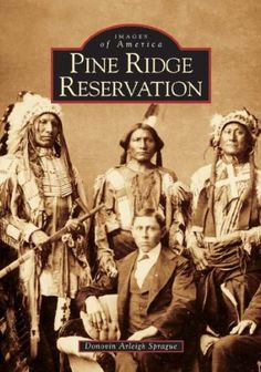 Pine Ridge Reservation (Images of America: South Dakota) by Donovin Arleigh Sprague Established as the Pine Ridge Agency in southwestern South Dakota between Nebraska and the Black Hills in 1878, Pine Ridge became a reservation in 1889. The second-largest reservation in the country, comprised of almost 2 million acres, it is home to 38,000 residents, almost 18,000 of whom are enrolled members of the Oglala Sioux Tribe. #GeorgeTupak