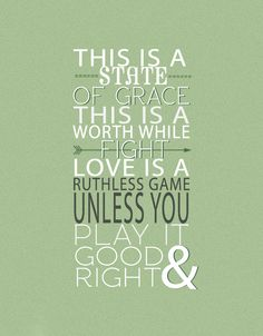 State Of Grace - Taylor Swift - Love is a ruthless game unless you play it good and right.