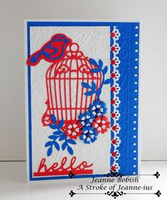 Handmade Red White & Blue Hello Birdcage Grreting Card A Stroke of Jeanne-ius #AStrokeofJeanneius #AnyOccasion