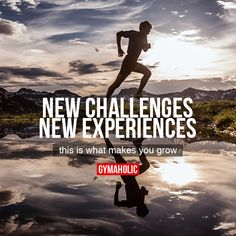 New Challenges, New Experiences...