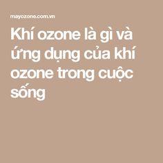 Khí ozone là gì và ứng dụng của khí ozone trong cuộc sống