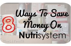 Eight Ways To Save Money On Nutrisystem | The Life of B Blog