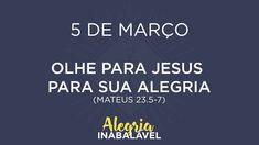5 de Março - Olhe para Jesus para sua alegria