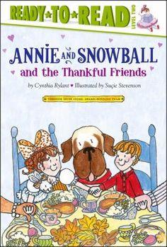 Annie and Snowball and the Thankful Friends: The Tenth book of Their Adventures by Cynthia Rylant