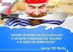 Un nuovo #lunedì è arrivato e prosegue la nostra rubrica dedicata alle #citazioni famose sul mondo del #latte e #latticini! La frase di oggi è dello scrittore statunitense George R.R. Martin... simpatica vero?