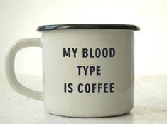 ENAMEL METAL MUG Custom Engraved Cup Personal Tumbler with Sentence: My Blood Type Is Coffee