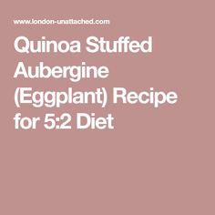 Quinoa Stuffed Aubergine (Eggplant) Recipe for 5:2 Diet
