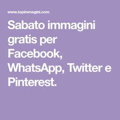 Sabato immagini gratis per Facebook, WhatsApp, Twitter e Pinterest.
