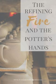 I had to go through the fire. I had to go through a period of testing and working out the doubts, the fears, the uncertainties. Christian Women, Christian Living, Christian Faith, The Potter's Hand, Get Closer To God, Christian Resources, Christian Encouragement, Daughter Of God, Bible Lessons