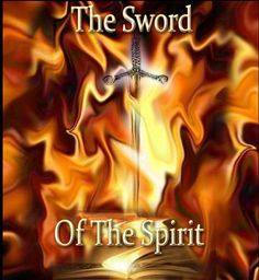 """""""...The Sword of The Spirit, which is the Word of God:"""" ~ Ephesians 6:17"""