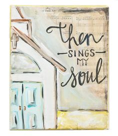 Then Sings My Soul 8x10 Canvas by Glory Haus