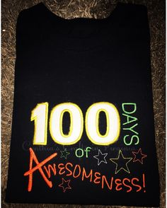 100 Days Of School  As shown at $20 up to XL  #embroidery ##100daysofawesomess #100daysofschool #teacher #school #cynthiascraftsinvirginia #kids #schoolapparel #elementaryschool