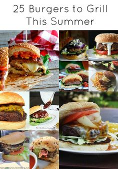 25 Burgers to Cook on the Grill this Summer - The Grant Life