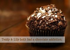 Teddy & Lily both had a chocolate addiction.Submitted by: anon