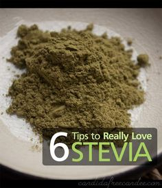 Don't like stevia? Here are 6 Tips to Change Your Mind about this Wonder Sweetener that's Low Carb, low glycemic, diabetes safe, and doesn't feed candida.