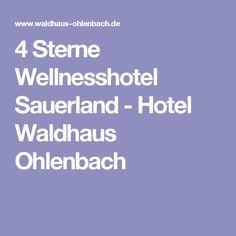 4 Sterne Wellnesshotel Sauerland - Hotel Waldhaus Ohlenbach