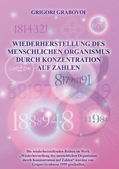Restoration of the Human Organism through Concentration on Numbers by Grigori Grabovoi Healing Codes, Number Meanings, Switch Words, Body Organs, Magic Words, New Tricks, Self Help, Reiki, Life Lessons