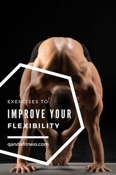 Flexibility is often neglected by many but should be an important part of any fitness routine. Learn about the benefits and how to improve your flexibility - QandA Fitness - #fitness #flexibility #stretching