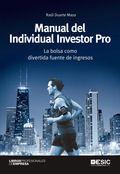 Manual del Individual Investor Pro : la bolsa como divertida fuente de ingresos / Raúl Duarte Maza. -- Pozuelo de Alarcón, Madrid : ESIC, 2015.