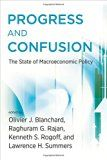 Progress and confusion : the state of macroeconomic policy / edited by Olivier Blanchard, Raghuram Rajan, Kenneth Rogoff, and Lawrence H. Summers - http://boreal.academielouvain.be/lib/item?id=chamo:1911496&theme=UCL