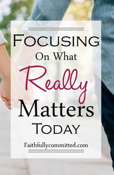 Taking Time to Focus on What Really Matters Today