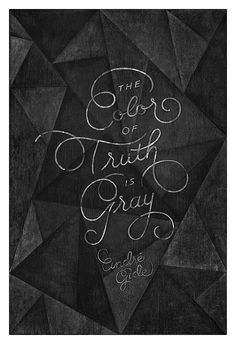 """Andre Gide   Print Chalkboard Quote """"The Color of Truth is Gray."""" Author, Literature (L, XL)"""