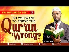 FALSIFICATION TEST - 3 | DO YOU WANT TO PROVE THE QUR'AN WRONG? - DR ZAKIR NAIK - YouTube