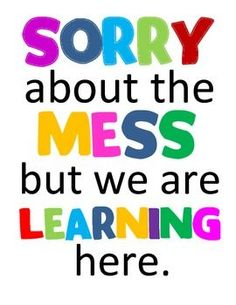 Take time for unstructured learning through play, exploration and no expectations- just fun!