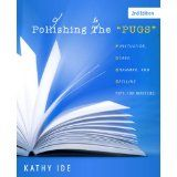 Polishing the PUGS: Punctuation, Usage, Grammar, and Spelling by Kathy Ide