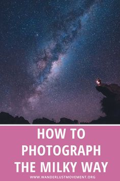 Want to take epic photos of the night skies? Here's a step-by-step Milky Way photography tutorial to help you capture incredible photos of the galaxies. If you've been struggling to get your camera settings right, grab a cup because I'm about to spill all the tea on how to easily improve your astrophotography! #milkyway #photography #tutorial #astrophotography