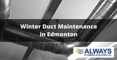 Winter Duct Maintenance in Edmonton | Always Plumbing & Heating Ltd