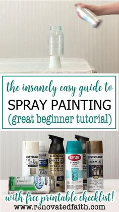 This beginner's guide to spray paint will have you painting like a pro in no time. The free printable checklist shows you how to get a smooth, even surface every time. Here's how to upcycle and transform thrift store finds, home décor or outdoor furniture with spray paint. Whether you are working on artwork, craft ideas or home improvement projects, these techniques & hacks, whether painting door knobs or mason jars Spray Painting Furniture, Spray Painting Glass, How To Spray Paint, Chalk Paint, Painted Glass Vases, Painted Mason Jars, Home Renovation, Spray Paint Mason Jars, Rustoleum Spray Paint