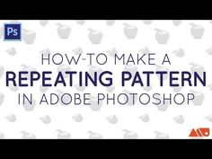 How-to Make a Repeating Pattern in Adobe Photoshop - YouTube