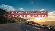 """""""The hardest part is to work hard when no one is watching!"""" I love this quote! I just read it in one of my fitness groups!  It is so true. We all say we want it. We all saying we are working towards some big goal. But are we really?? If no one was watching would you still push as hard???"""