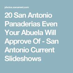 20 San Antonio Panaderias Even Your Abuela Will Approve Of - San Antonio Current Slideshows
