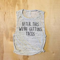 tank. burn-out. after this we're getting tacos.