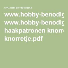 www.hobby-benodigdheden.nl haakpatronen knorretje.pdf