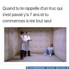 When you remember something that happened 7 years ago and you start laughing by yourself Images drôles à découvrir sur VDR Nation - #VDR