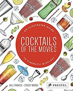 Cocktails of the Movies: An Illustrated Guide to Cinematic Mixology  -compact edition-