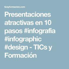 Presentaciones atractivas en 10 pasos #infografia #infographic #design - TICs y Formación