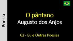 Poesia - Sanderlei Silveira: Augusto dos Anjos - 062 - O pântano