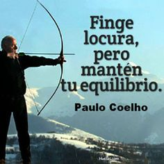 Mensajes de Paulo Coelho – Huellas para la Humanidad Favorite Quotes, Best Quotes, Awesome Quotes, High School Health, Positive Messages, Words To Describe, Love Your Life, Life Inspiration, True Words