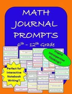 Math Journal or Interactive Notebook Writing Prompts for Middle and High School Math!This product consists of 52 writing prompts to be used in a middle or high school math class.  These prompts encourage students to think about their math and school habits, describe mathematical processes, and how to be successful in your math classroom.