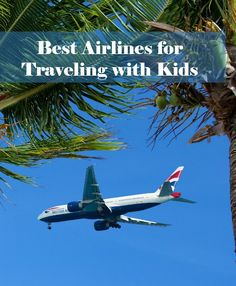 Traveling with Children: What are the Best Airlines?
