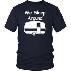 We Sleep Around Funny Camping T-Shirt