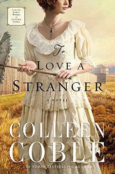 To Love a Stranger by Colleen Coble http://www.amazon.com/dp/0529103451/ref=cm_sw_r_pi_dp_jxxaxb1A4KZT1 | July 2016